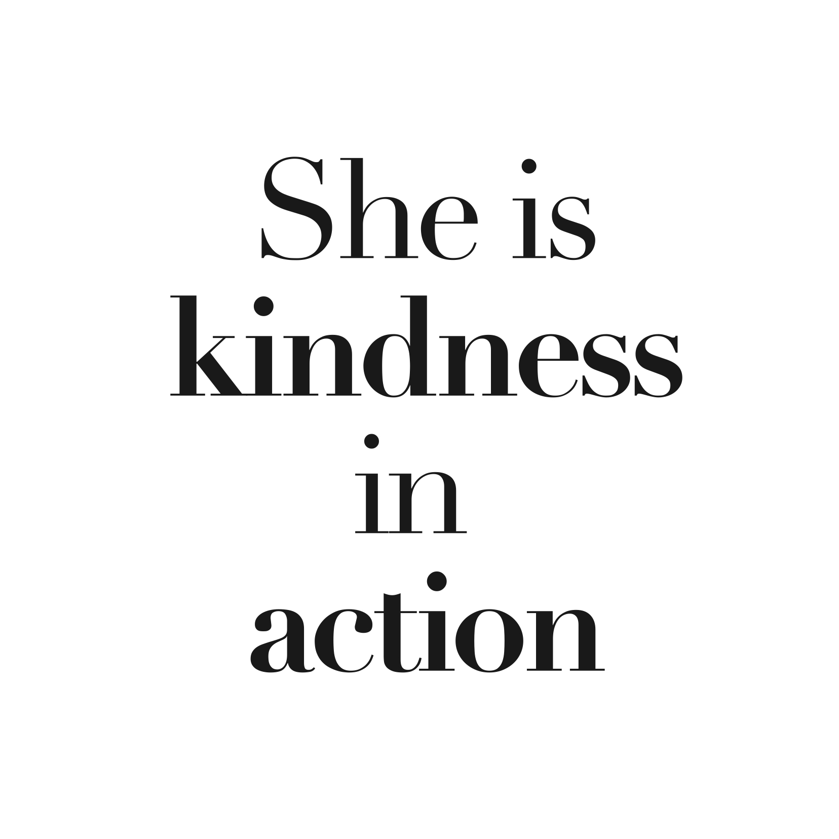 She Is Kindness In Action